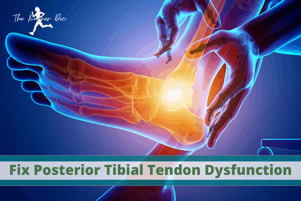 how to fix posterior tibial tendonitis