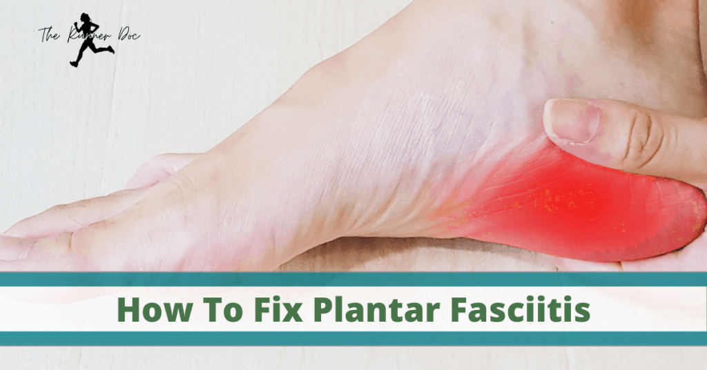 How to fix plantar fasciitis in runners